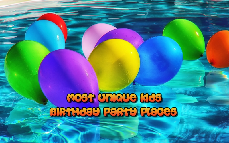 20 Most Unique Places To Have Kids Birthday Parties